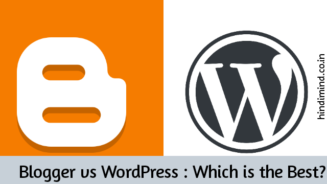 Blogger VS WordPress, Blogger VS WordPress in Hindi
