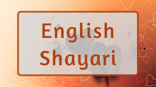 English Shayari, Love Shayari in English, Sad Shayari in English